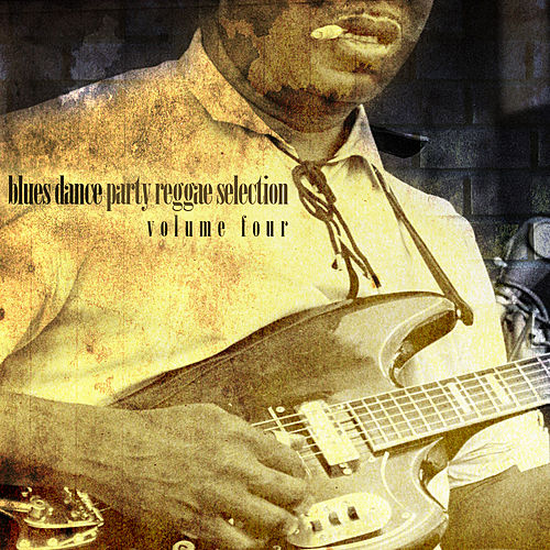 Blues Dance Party Reggae Selection Vol 4 by Various Artists