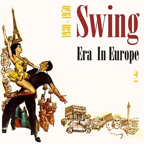 Swing Era in Europe (1930 - 1950), Vol. 2 by Various Artists