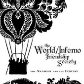 The Anarchy & The Ecstasy von The World/Inferno Friendship Society