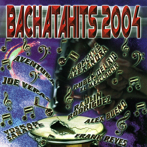 BachataHits 2004 by Various Artists