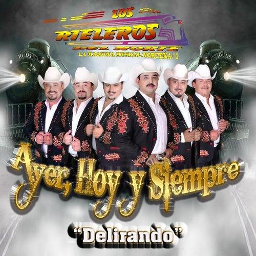 Delirando - Single by Los Rieleros Del Norte