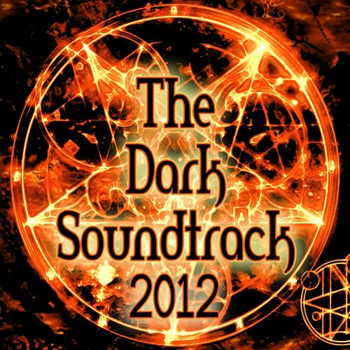 The Dark Soundtrack 2012 (Symphonic Orchestra & Choir) by Various Artists