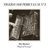 Magical Voyage (Tigersushi Periculum N° 5) by The Hacker