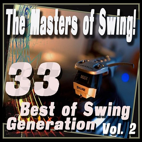 The Masters of Swing! (33 Best of Swing Generation, Vol. 2) by Various Artists
