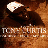 Saddest Day Of My Life von Tony Curtis