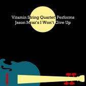 Vitamin String Quartet Performs Jason Mraz's I Won't Give Up by Vsq