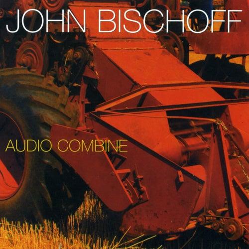 John Bischoff: Audio Combine by John Bischoff