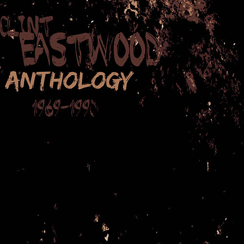 Anthology Clint Eastwood by Clint Eastwood
