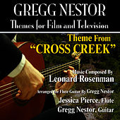 Cross Creek: Theme from the Motion PIcture for Flute and Guitar (Leonard Rosenman) by Gregg Nestor