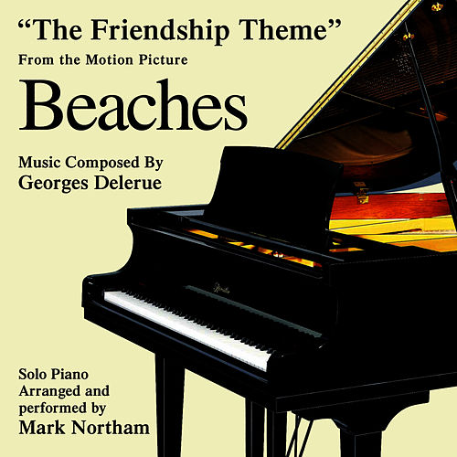 Beaches: The Friendship Theme (Georges Delerue) by Mark Northam