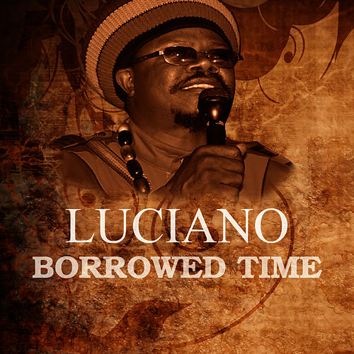 Borrowed Time by Luciano