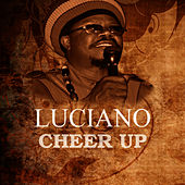 Cheer Up by Luciano