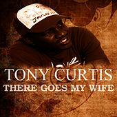 There Goes My Wife von Tony Curtis