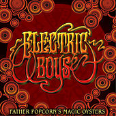 Father Popcorn´s Magic Oysters by Electric Boys