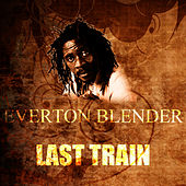 Last Train by Everton Blender