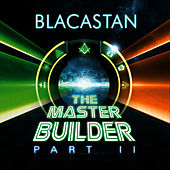 The Master Builder Part II by Blacastan