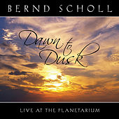 Dawn to Dusk Live at the Planetarium by Bernd Scholl