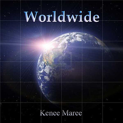 Worldwide by Kenee Maree