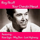 Your Cheatin' Heart by Roy Acuff