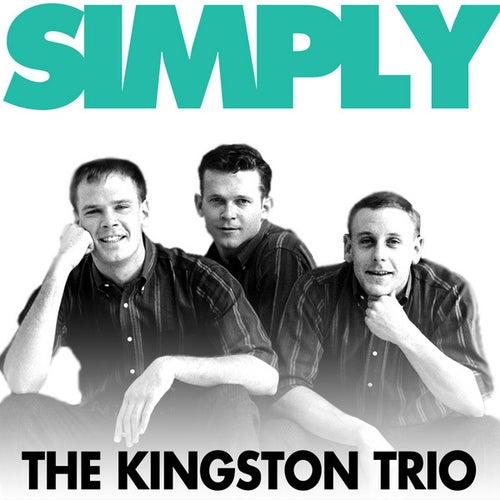 Simply - the Kingston Trio by The Kingston Trio