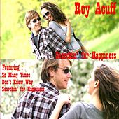 Searchin' for Happiness by Roy Acuff