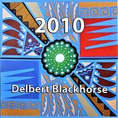 2010 by Delbert Blackhorse