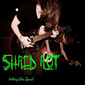Nuthing Extra Special - Single by Shred Rot