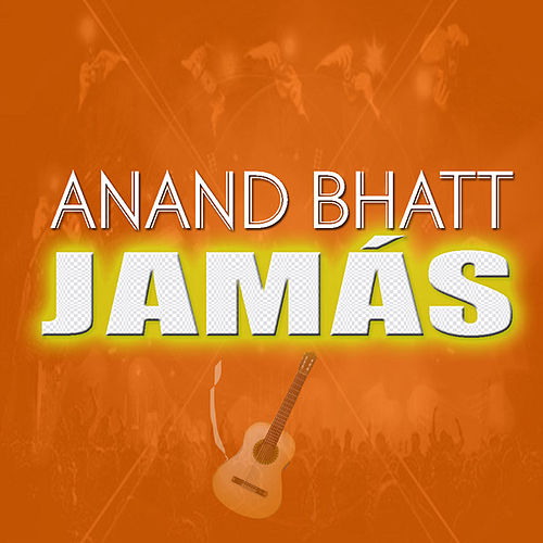 Jamás by Anand Bhatt
