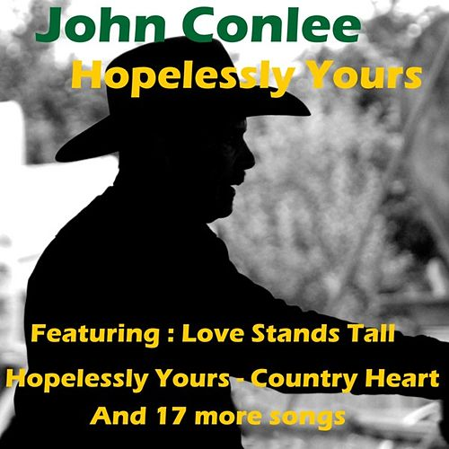 Hopelessly Yours by John Conlee