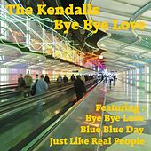 Bye Bye Love by The Kendalls