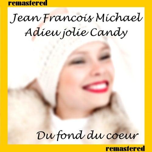 Adieu Jolie Candy by Jean-Francois Michael