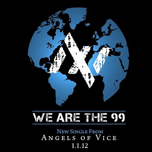 We Are the 99 - Single by Angels of Vice