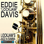 Lockjaw's Jazz-A-Samba by Eddie Lockjaw Davis