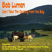 Can't Take the Country from the Boy by Bob Luman