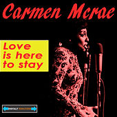 Love Is Here to Stay by Carmen McRae