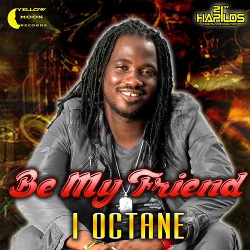 Be My Friend by I-Octane