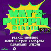 Wats Poppin Riddim PT.2 by Various Artists
