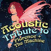 Acoustic Guitar Tribute to Florence + the Machine by Various Artists