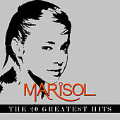 Marisol - The 20 Greatest Hits by Marisol