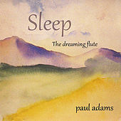 Sleep the Dreaming Flute by Paul Adams