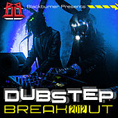 Blackburner Presents: Dubstep Breakout 2012 von Various Artists