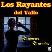 Ni Amores Ni Deudas by Los Rayantes del Valle