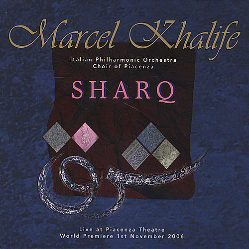 Sharq (Live at Piacenza Theatre) by Marcel Khalife