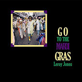 Go to the Mardi Gras by Leroy Jones