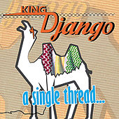 A Single Thread by King Django