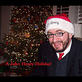 A John Henry Holiday by John Henry