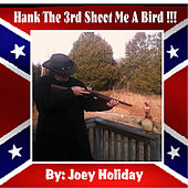 Hank the 3rd Shoot Me a Bird by Joey Holiday
