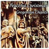 Gregorian Chants: Peaceful Christmas by Gregorian Chants