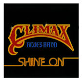 Shine On by Climax Blues Band