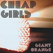 Giant Orange by Cheap Girls